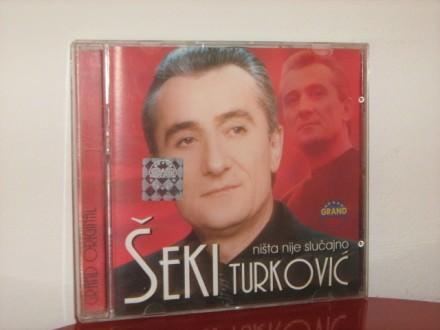 Šeki Turković - Ništa nije slučajno