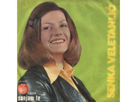 Senka Veletanlić - Sanjam Te