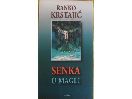 Senka u magli  Ranko Krstajić