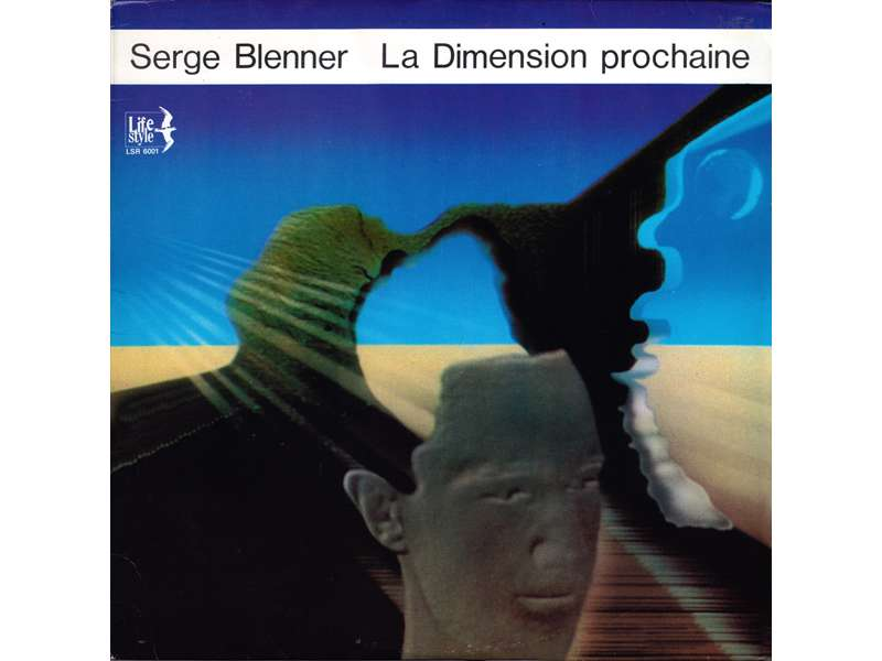 Serge Blenner - La Dimension Prochaine
