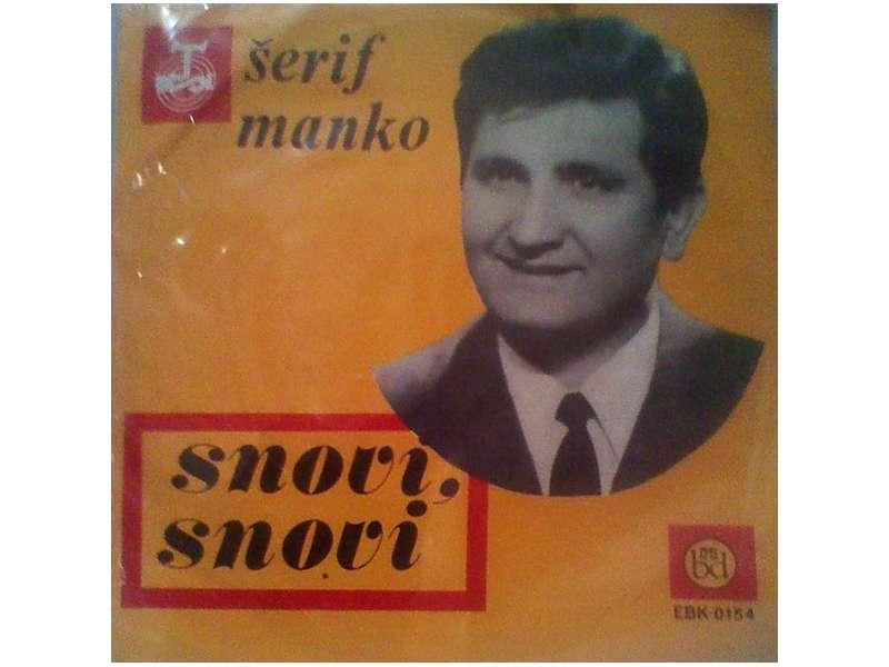 Šerif Manko - Snovi, Snovi