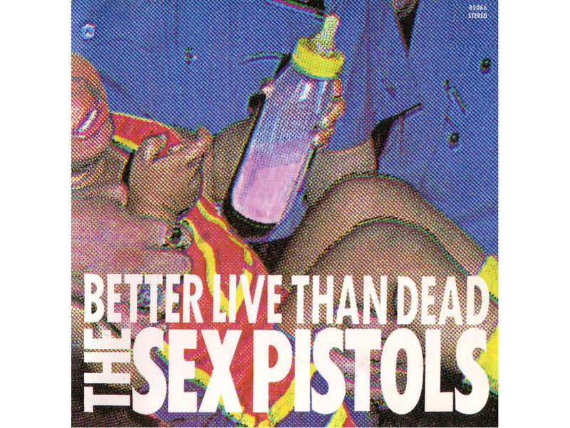 Sex Pistols - Better Live Than Dead