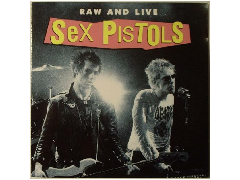 Sex Pistols - Raw And Live