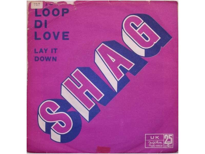 Shag (3) - Loop Di Love / Lay It Down