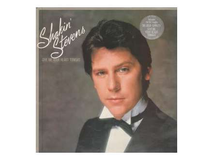 Shakin` Stevens - Give Me Your Heart Tonight