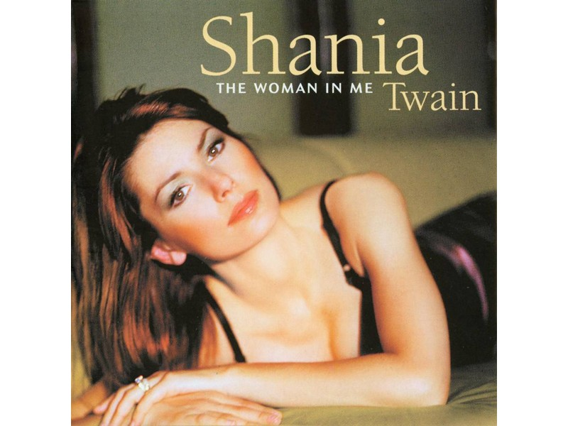 Shania Twain - The Woman In Me