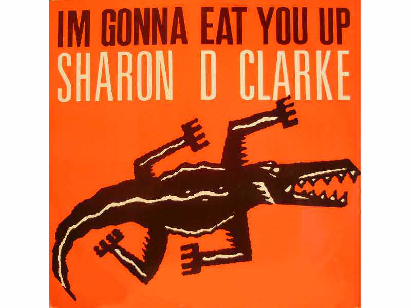 Sharon Dee Clarke - I`m Gonna Eat You Up