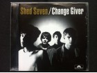 Shed Seven - CHANGE GIVER    1994