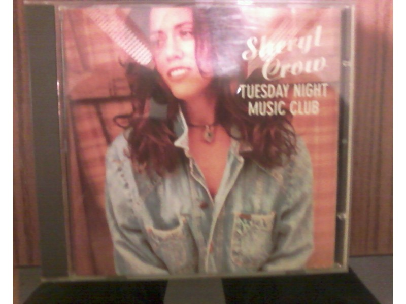 Sheryll Crow - Tuesday Night Music Club