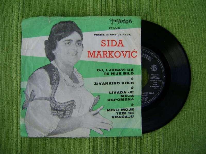 Sida Marković - Oj,ljubavi da te nije bilo / Livada je moja uspomena