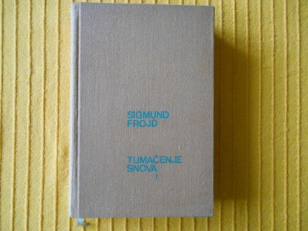 Sigmund Frojd - Tumačenje snova I