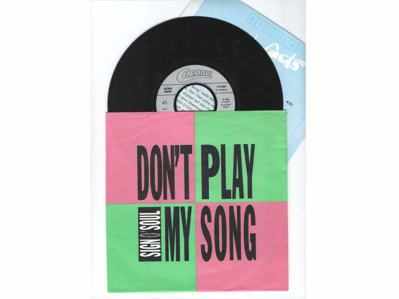 Sign O` Soul - Don`t Play My Song