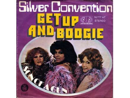 Silver Convention - Get Up And Boogie / Son Of A Gun