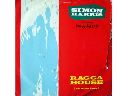 Simon Harris, Daddy Freddy - Ragga House (All Night Long)