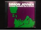 Simon Joyner-YESTERDAY,TOMORROW & IN BETWEEN 2CD