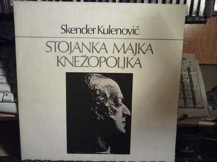 Skender Kulenović - Stojanka Majka Knežopoljka