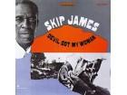 Skip James - Devil Got My Woman NOVO