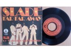 Slade ‎– Far Far Away