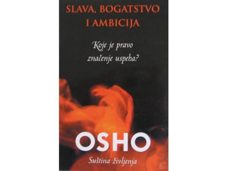 Slava , bogatstvo i ambicija  Osho