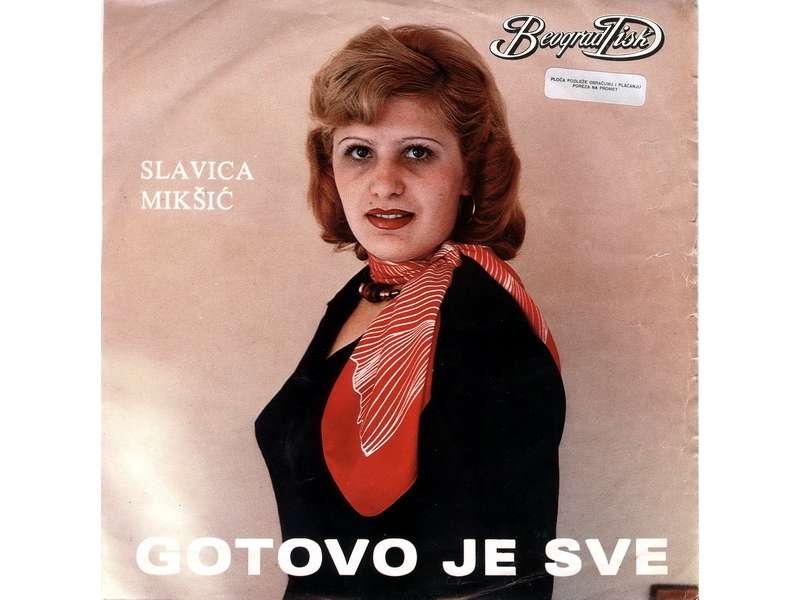 Slavica Mikšić - Gotovo Je Sve
