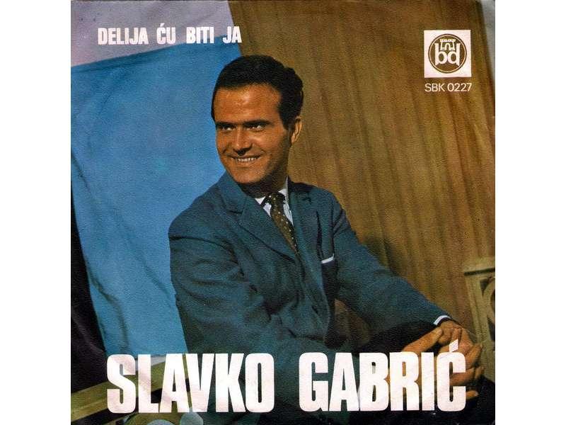 Slavko Gabrić - Delija Ću Biti Ja