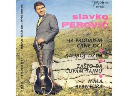 Slavko Perović - Ja Prodajem Crne Oči