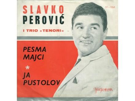 Slavko Perović, Tenori - Pesma Majci / Ja Pustolov