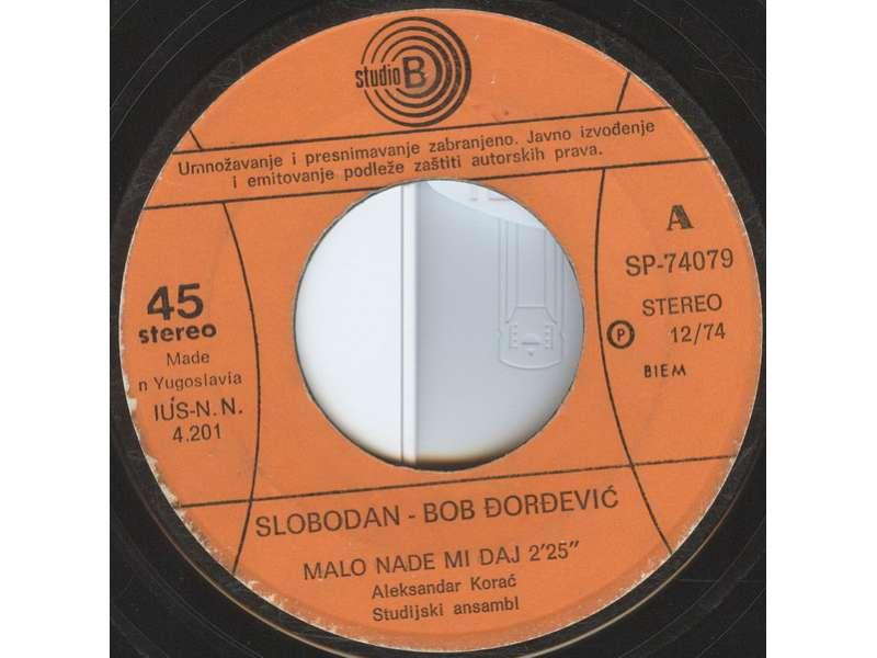 Slobodan Đorđević - Malo Nade Mi Daj / Dok Si Moja