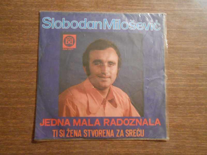 Slobodan Milošević, Ansambl Dragana Ilića - Jedna Mala Radoznala / Ti Si Žena Stvorena Za Sreću