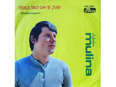 Slobodan Mulina - Draga, Tako Sam Te Zvao