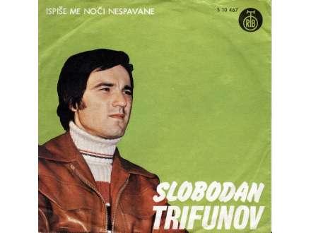 Slobodan Trifunov - Ispiše Me Noći Nespavane