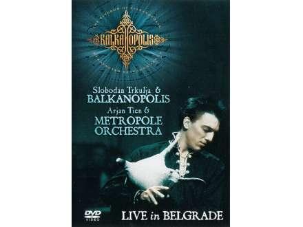 Slobodan Trkulja I Balkanopolis, Arjan Tien, Metropole Orchestra - Balkanopolis &  Metropole Orchestra Live In Belgrade