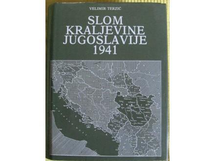 Slom Kraljevine Jugoslavije 1941 2 deo  Velimmir Terzić