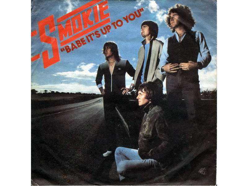 Smokie - Babe It`s Up To You