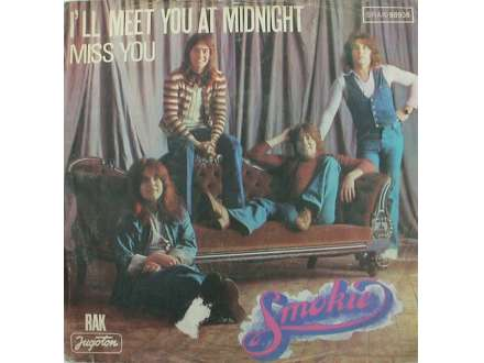 Smokie - I`ll Meet You At Midnight / Miss You
