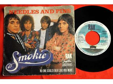 Smokie - Needles And Pins / No One Could Ever Love You More