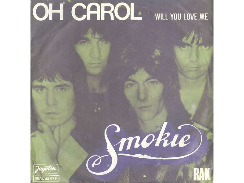 Smokie - Oh Carol / Will You Love Me