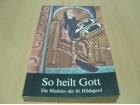 So heilt Gott - Dr. Gottfried Hertzka