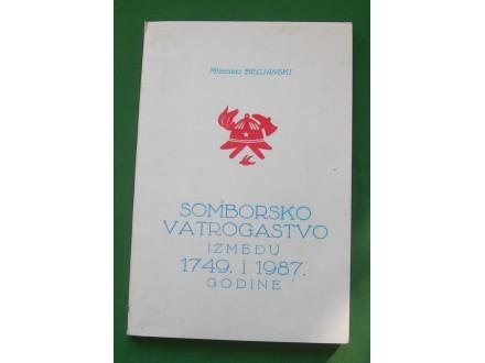 Somborsko vatrogastvo između 1749. i 1987. godine