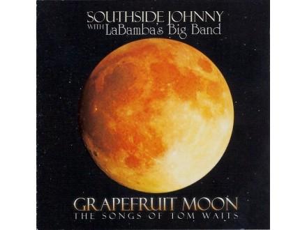 Southside Johnny, LaBamba`s Big Band - Grapefruit Moon - The Songs Of Tom Waits