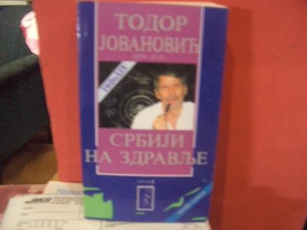 Srbiji na zdravlje, Todor Jovanovic