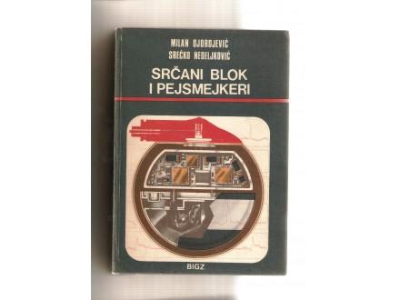 Srcani blok i pejsmejkeri - Milan Djordjevic i Srecko N