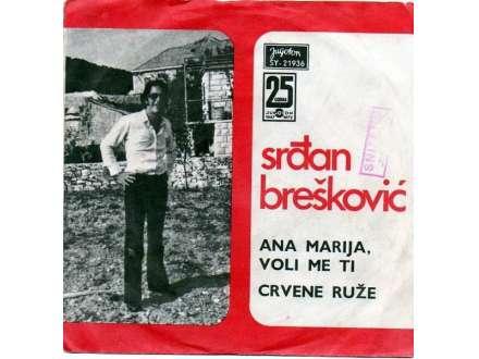 Srđan Brešković - Ana Marija, Voli Me Ti / Crvene Ruže