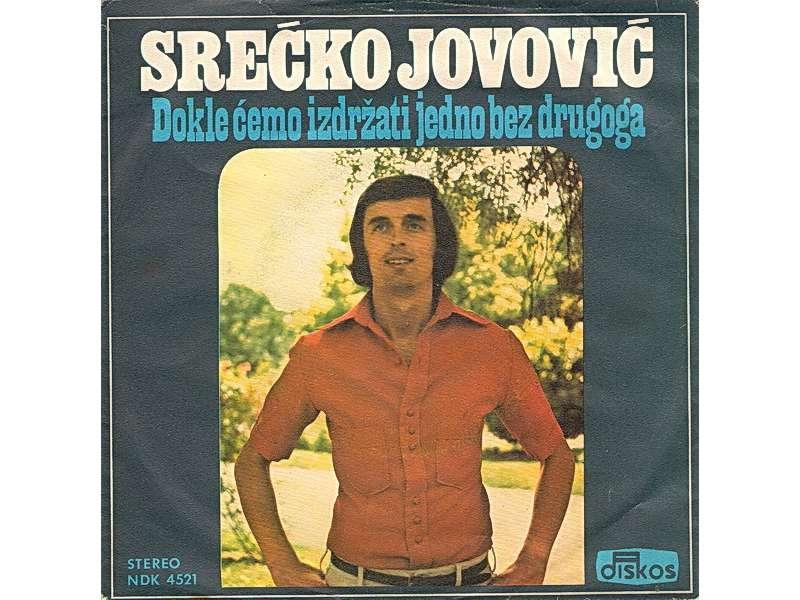 Srećko Jovović - Dokle Ćemo Izdržati Jedno Bez Drugoga