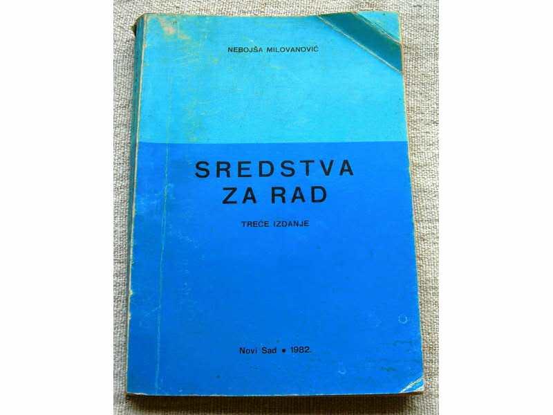 Sredstva za rad - Nebojša Milovanović
