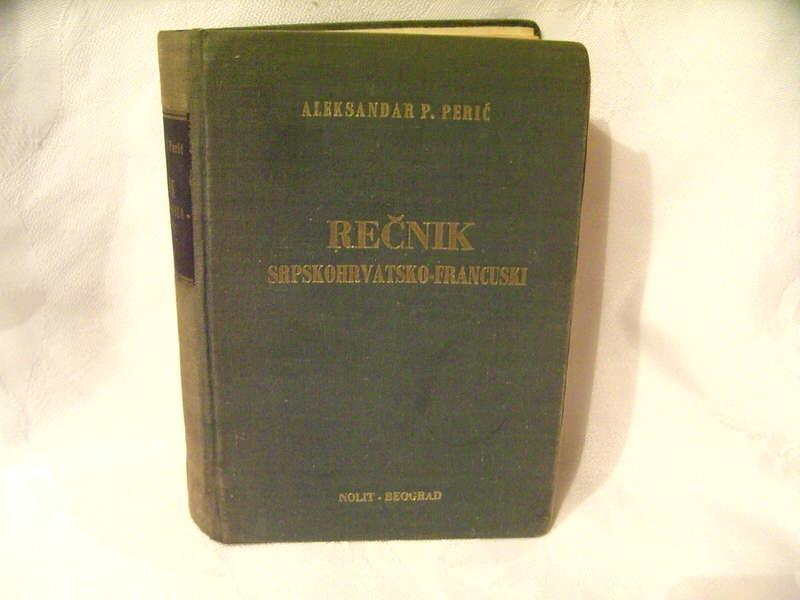 Srpskohrvatsko francuski rečnik Aleksandar Perić
