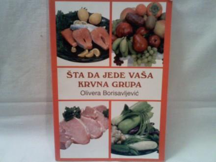 Šta da jede vaša krvna grupa - Olivera Borisavljević
