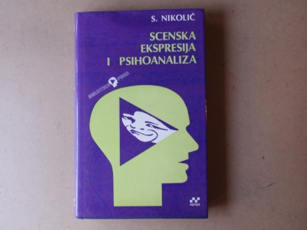 Staniša Nikolić - SCENSKA EKSPRESIJA I PSIHOANALIZA