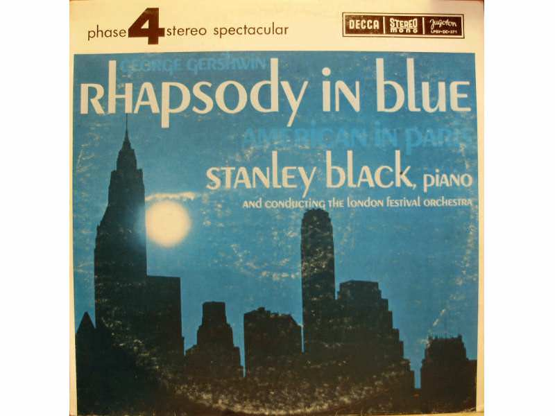 Stanley Black, London Festival Orchestra, The, George Gershwin - Rhapsody In Blue / American In Paris