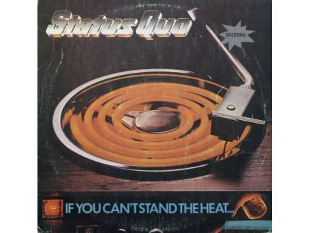 Status Quo - If I Can`t Stand The Heat...